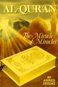 Al-Quran The Miracle of Miracles By Ahmed Deedat