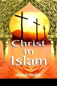 Christ In Islam By Ahmed Deedat