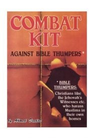 Combat Kit Against Bible Thumpers By Ahmed Deedat