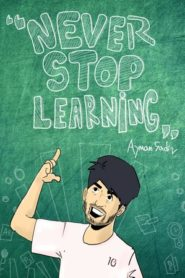 Never Stop Learning By Ayman Sadiq